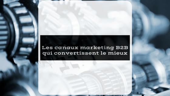 Les canaux marketing BtoB qui convertissent le mieux dans l'industrie