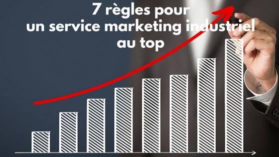 7 règles pour un service marketing dans l'industrie efficace