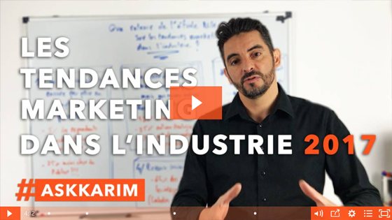 (VIDEO) 4 tendances marketing dans l'industrie en 2017