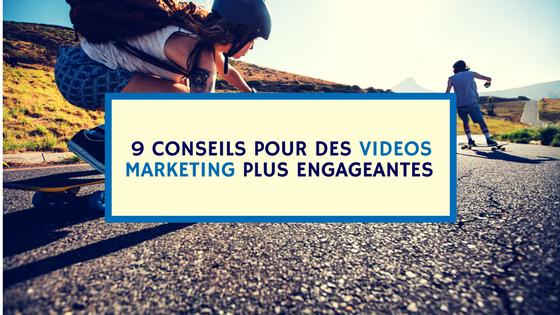9 conseils pour des vidéos marketing plus engageantes